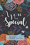 You're Special: One Minute A Day Gratitude Journal Prompts, 1 Year / 52 Weeks Simply Start Practice Take To Improve The Mind, Body and Soul
