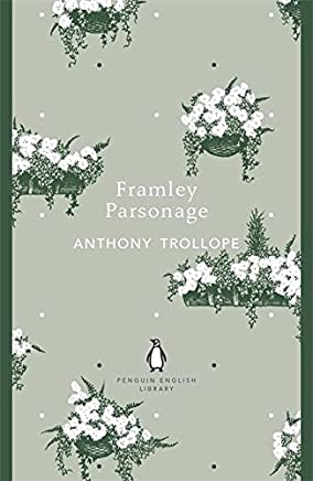 Penguin English Library Framley Parsonage (The Penguin English Library) by Anthony Trollope(2012-12-04)
