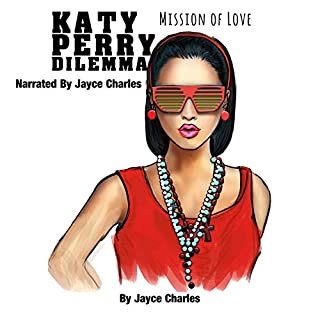 Katy Perry Dilemma: Mission of Love                   By:                                                                                                                                 Jayce Charles                               Narrated by:                                                                                                                                 Jayce Charles                      Length: 23 mins     Not rated yet     Overall 0.0