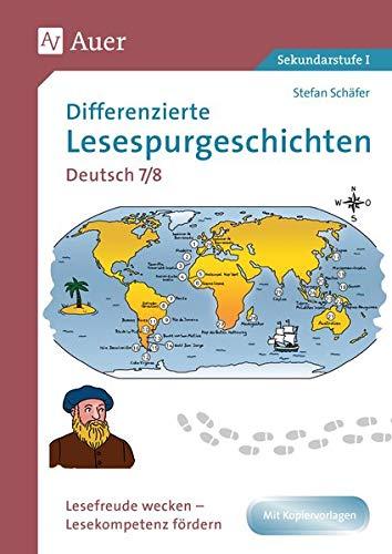 Differenzierte Lesespurgeschichten Deutsch 7-8: Lesefreude wecken - Lesekompetenz fördern (7. und 8. Klasse)