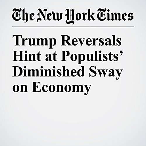 Trump Reversals Hint at Populists' Diminished Sway on Economy copertina