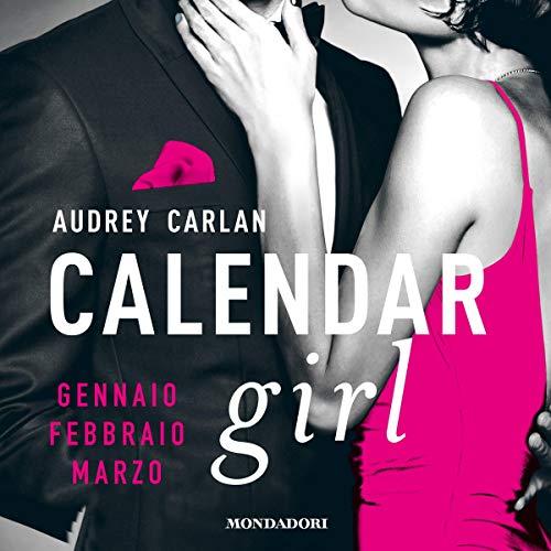 Couverture de Calendar Girl. Gennaio, Febbraio, Marzo.
