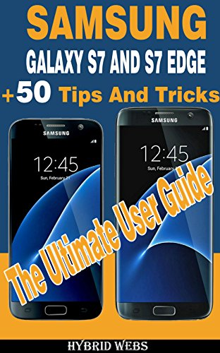 Galaxy S7: The Ultimate Galaxy S7 & S7 Edge User Guide (English Edition)