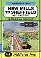 New Mills To Sheffield: And Hayfield (Northern Lines)