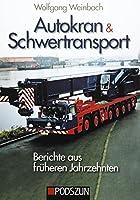 Autokran & Schwertransport: Berichte aus frueheren Jahrzehnten