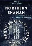 Northern Shaman: Espiritualidad y chamanismo nórdico