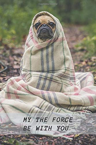 My The Force Be With You: Cute Dog Lovers/Note/Journal. Love Pugs. Doug the Pug. Fantasy Notebook. Wide Blank Lined Workbook. Perfect Funny Gifts for ... Cute Animals. Puppy Dogs.