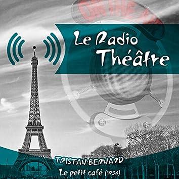 Le Radio Théâtre, Tristan Bernard: Le petit café (1954)