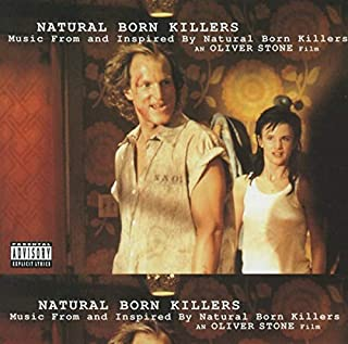 Natural Born Killers: A Soundtrack For An Oliver Stone Film