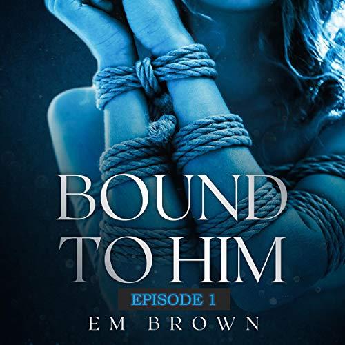 『Bound to Him - Episode 1』のカバーアート