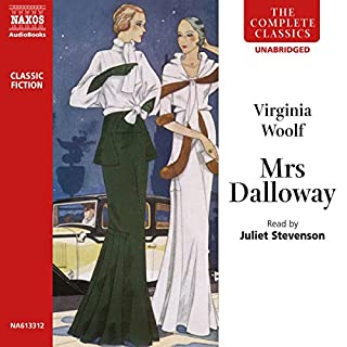 Mrs. Dalloway                   By:                                                                                                                                 Virginia Woolf                               Narrated by:                                                                                                                                 Juliet Stevenson                      Length: 7 hrs and 5 mins     339 ratings     Overall 4.2