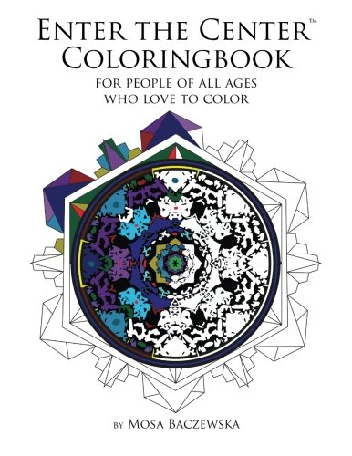 Enter the Center Coloringbook: For People of All Ages Who Love to Color: 1