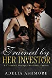 Trained by Her Investor: A Victorian Menage Photoshoot Erotica (The Harem of Lord and Lady Harcourt Book 4)