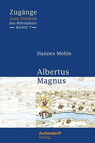 Albertus Magnus (Zugänge zum Denken des Mittelalters)