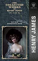 The Collected Works of Henry James, Vol. 22 (of 36): Daisy Miller; An International Episode (Throne Classics)