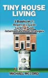 Real Estate Investing Books! - Tiny House Living: 3 Books in 1: Beginners Guide through Intermediate (Real Estate, Flipping Houses, Real Estate Investing)