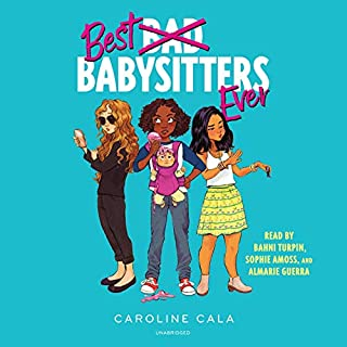 Best Babysitters Ever      Best Babysitters Ever Series, Book 1              Written by:                                                                                                                                 Caroline Cala                               Narrated by:                                                                                                                                 Bahni Turpin,                                                                                        Sophie Amoss,                                                                                        Almarie Guerra                      Length: 5 hrs and 56 mins     Not rated yet     Overall 0.0