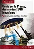 Ovnis sur la France, des années 1940 à nos jours - L'investigation...