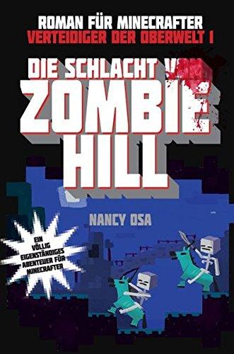 Die Schlacht von Zombie Hill - Roman für Minecrafter: Verteidiger der Oberwelt 1