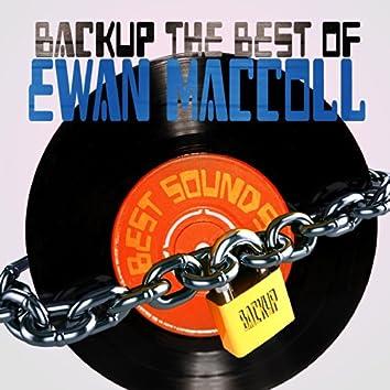 Backup the Best of Ewan Maccoll