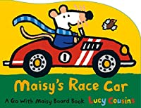 Maisy's Race Car: A Go with Maisy Board Book