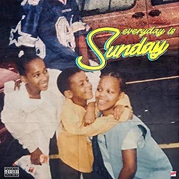 Everyday Is Sunday