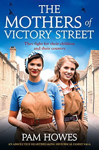 The Mothers of Victory Street: An absolutely heartbreaking historical family saga (The Bryant Sisters Book 3)