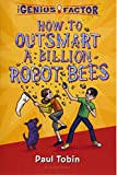 How to Outsmart a Billion Robot Bees (Genius Factor)