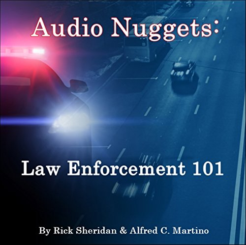 Audio Nuggets: Law Enforcement 101 audiobook cover art