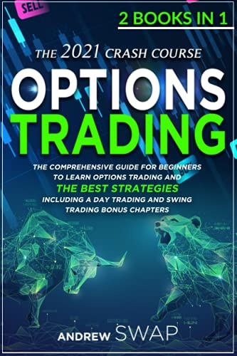 51kT9V0KEsS. SL500  - OPTIONS TRADING: The 2021 CRASH COURSE (2 books in 1): The Comprehensive Guide for Beginners To Learn Options Trading and The Best Strategies, Including a Day Trading and Swing Trading Bonus Chapters