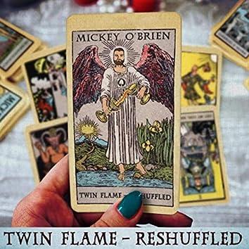 Twin Flame (Reshuffled)