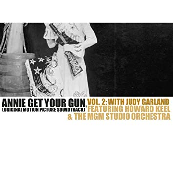 Annie Get Your Gun (Original Motion Picture Soundtrack), Vol. 2: With Judy Garland
