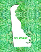 DELAWARE: 8.5x11 lined notebook : The Great State of Delaware USA : The First State : Liberty and Independence