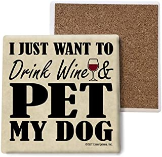 SJT ENTERPRISES, INC. I just Want to Drink Wine and pet My Dog Absorbent Stone Coasters, 4-inch (4-Pack) (SJT04014)