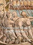Piraten und Sklaven im Mittelmeer - Sabine Haag