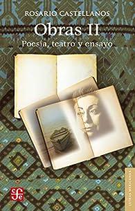 Obras II. Poesía, teatro y ensayo par Rosario Castellanos
