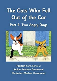 The Cats Who Fell Out of the Car: Two Angry Dogs Part 4 (Follifoot Farm Series 2)