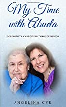 My Time with Abuela: Coping with Caregiving through Humor