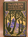 The Golden Hollow 1913 [Hardcover]