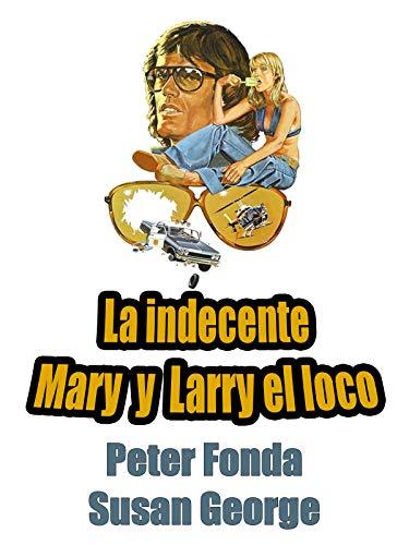 La indecente Mary y Larry el loco