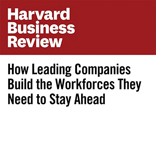 How Leading Companies Build the Workforces They Need to Stay Ahead                   By:                                                                                                                                 Michael Mankins                               Narrated by:                                                                                                                                 Fleet Cooper                      Length: 8 mins     Not rated yet     Overall 0.0