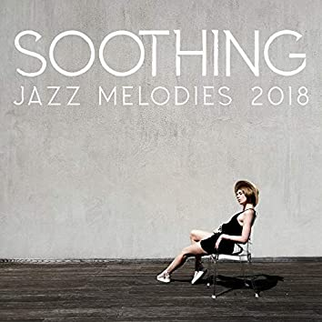 Soothing Jazz Melodies 2018