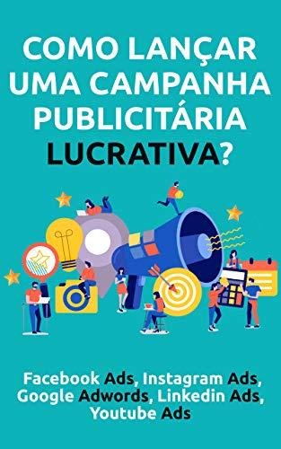 Como lançar uma campanha publicitária lucrativa? Facebook Ads, Instagram Ads, Google Adwords, Linkedin Ads, Youtube Ads