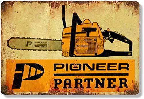Pioneer Partner Motosierras Herramientas eléctricas Cartel de chapa para pared Cartel de metal Placa retro Señal de advertencia Pintura de hierro vintage Decoración Divertida manualidades colgantes p