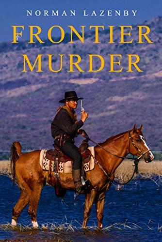 Frontier Murder by [Norman Lazenby]