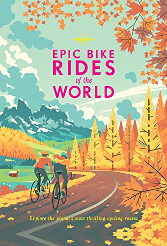 Epic Bike Rides of the World (Lonely Planet) (English Edition)