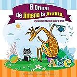El Orinal de Jimena la Jirafita. ¡Fuera pañales!: Aprendiendo a usar el orinal. El libro de los culitos - cuentos para bebes en español. Cuentos para niños a partir de 2 años.: 1