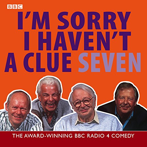 I'm Sorry I Haven't a Clue, Volume 7                   By:                                                                                                                                 Tim Brooke-Taylor,                                                                                        Barry Cryer,                                                                                        Willie Rushton,                   and others                          Narrated by:                                                                                                                                 Tim Brooke-Taylor,                                                                                        Barry Cryer,                                                                                        Willie Rushton,                   and others                 Length: 2 hrs and 7 mins     81 ratings     Overall 4.8