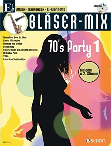 Bläser-Mix: 70's Party. Es-Instrumente (Klarinette, Alt-Saxophon, Bariton-Saxophon). Ausgabe mit CD.