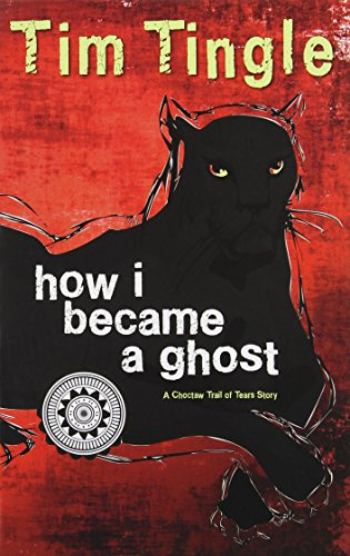 Compare Textbook Prices for How I Became A Ghost — A Choctaw Trail of Tears Story Book 1 in the How I Became A Ghost Series Illustrated Edition ISBN 9781937054557 by Tim Tingle